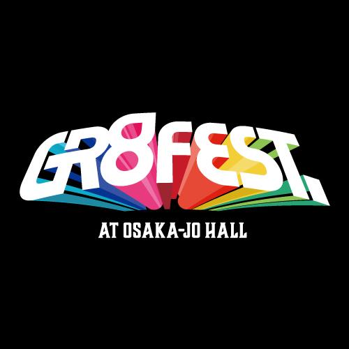 GR8 FEST. AT OSAKA-JO-HALL